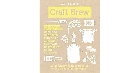 Craft Brew : 50 Homebrew Recipes from the World's Best Craft Breweries (Hardcover) (Euan Ferguson) - image 1 of 1
