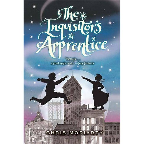 The Inquisitor's Apprentice - (Inquisitor's Apprentice (Quality)) by  Chris Moriarty (Paperback) - image 1 of 1