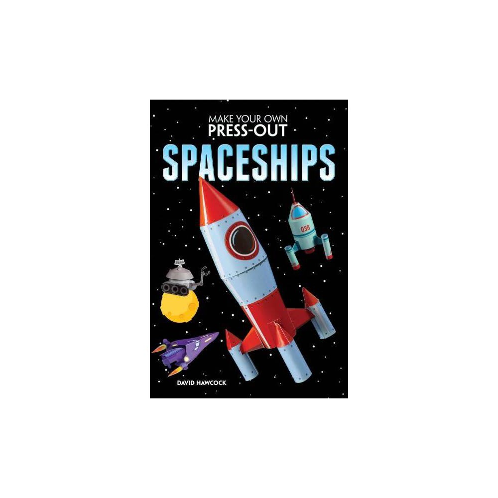 Make Your Own Press-out Spaceships - by David Hawcock (Paperback)