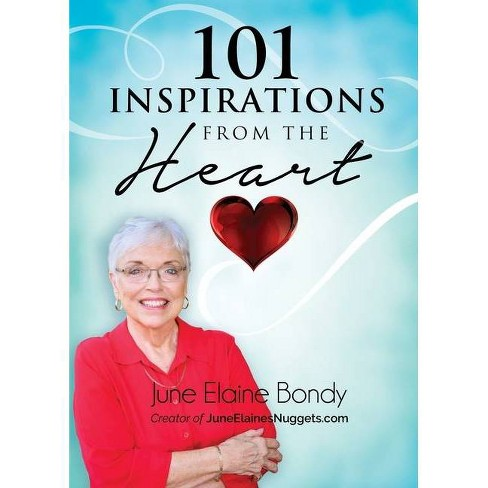 101 Inspirations from the Heart - by  June Elaine Bondy (Paperback) - image 1 of 1
