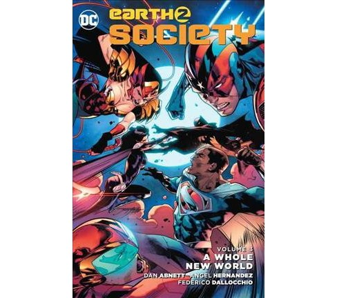 Earth 2 Society 3 : A Whole New World (Vol 1) (Paperback) (Dan Abnett) - image 1 of 1