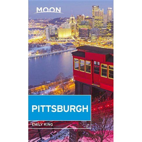 Moon Pittsburgh - (Travel Guide) 4 Edition by  Emily King (Paperback) - image 1 of 1
