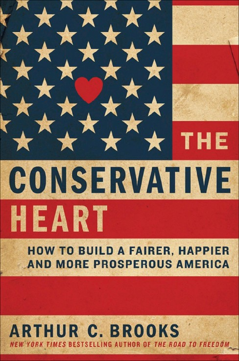 Conservative Heart : How to Build a Fairer, Happier, and More Prosperous America (Hardcover) (Arthur C. - image 1 of 1