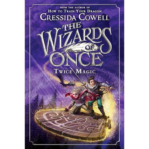 The Wizards of Once: Twice Magic - by  Cressida Cowell (Hardcover) - image 1 of 1
