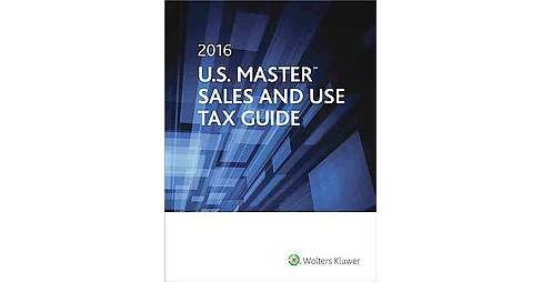 U.S. Master Sales & Use Tax Guide 2016 (Paperback) - image 1 of 1
