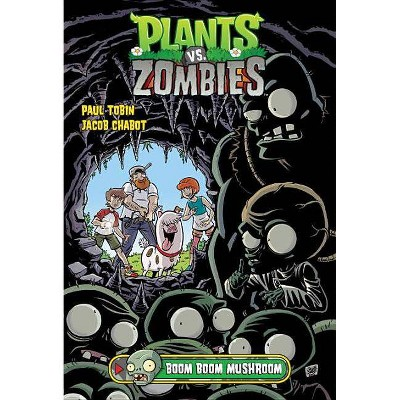 Plants vs. Zombies Volume 6: Boom Boom Mushroom - by  Paul Tobin (Hardcover)