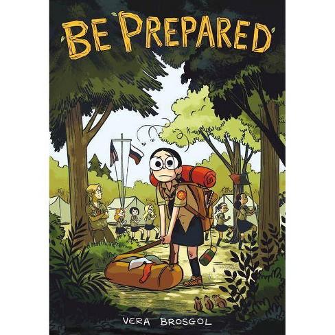 Be Prepared - by  Vera Brosgol (Hardcover) - image 1 of 1