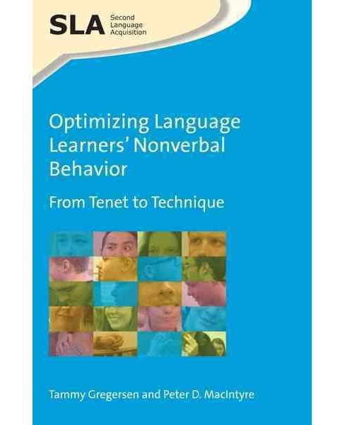 Optimizing Language Learners' Nonverbal Behavior : From Tenet to Technique (Hardcover) (Tammy - image 1 of 1