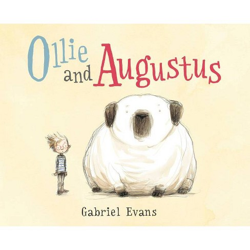Ollie and Augustus - by  Gabriel Evans (Hardcover) - image 1 of 1