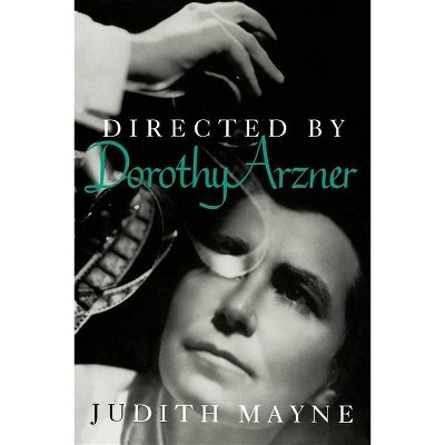 Directed by Dorothy Arzner - (Women Artists in Film) by  Judith Mayne (Paperback)