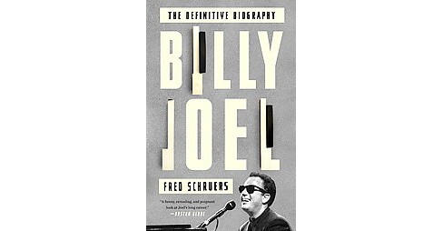 Billy Joel : The Definitive Biography (Paperback) (Fred Schruers) - image 1 of 1