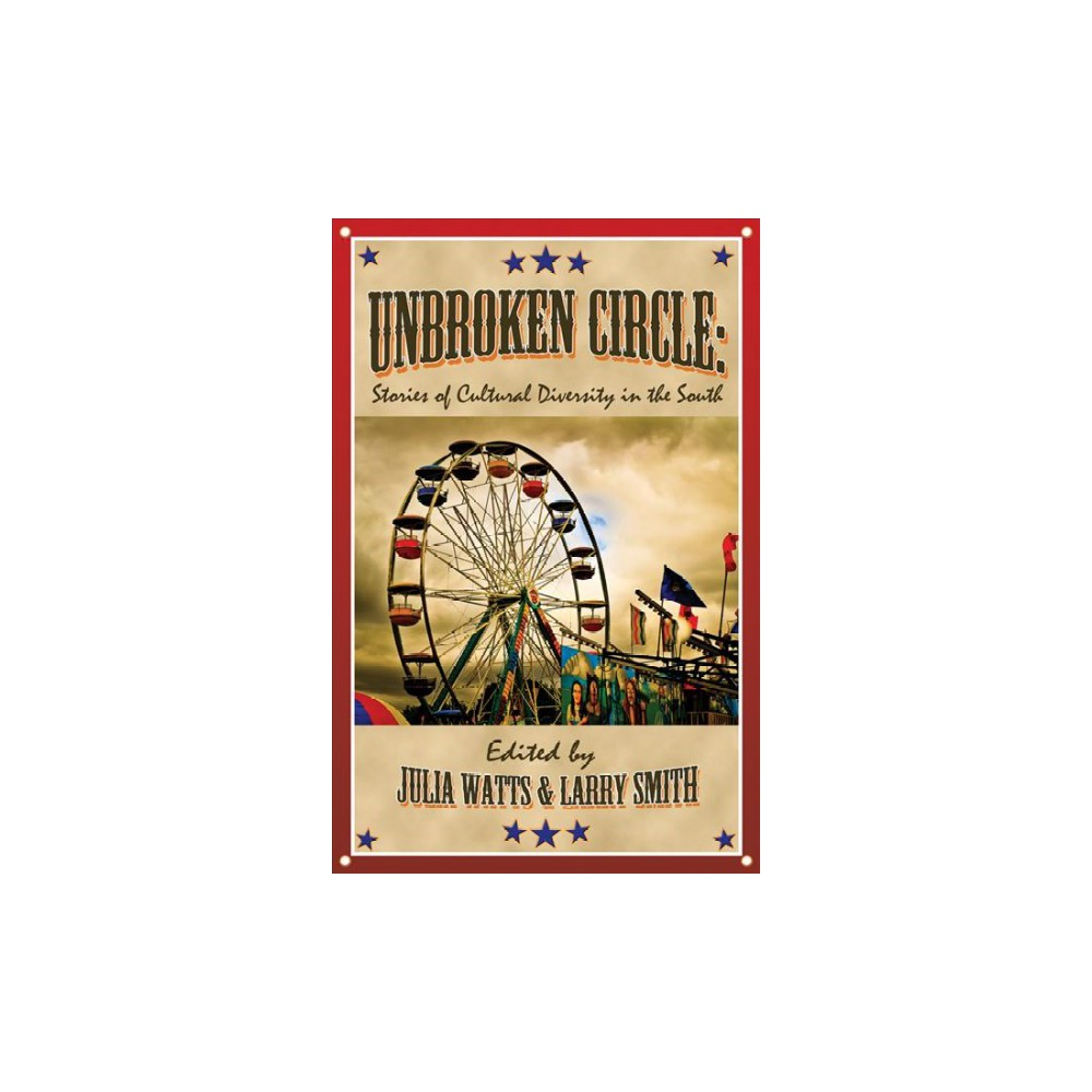 Unbroken Circle : Stories of Cultural Diversity in the South (Paperback) (Chris Offutt & Meredith Sue