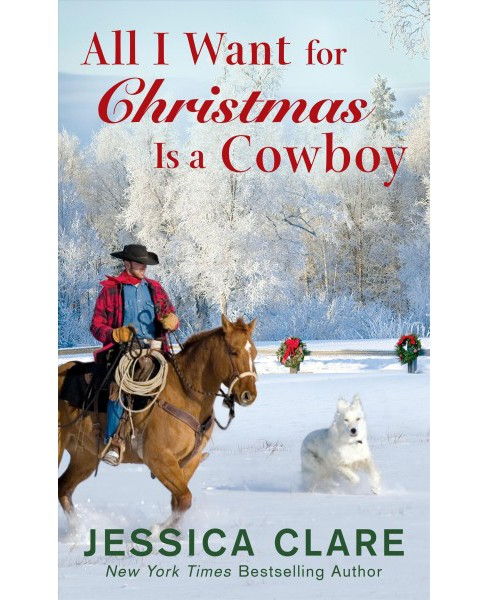 All I Want for Christmas Is a Cowboy -  by Jessica Clare (Paperback) - image 1 of 1