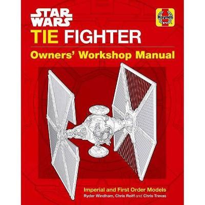 Star Wars: Tie Fighter - (Haynes Manual) by  Ryder Windham (Hardcover)