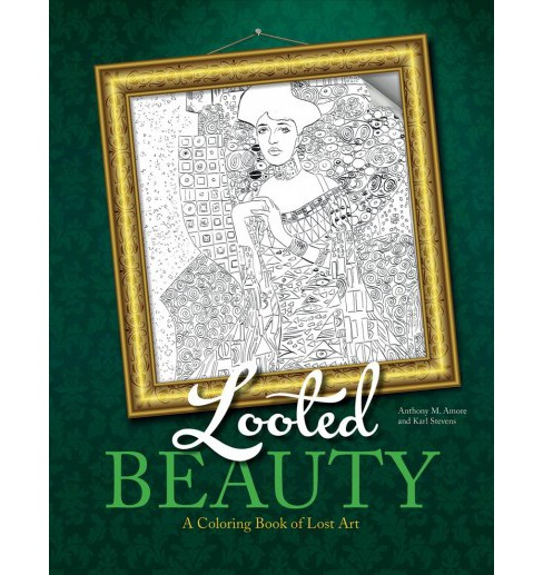Looted Beauty : A Coloring Book of Lost Art (Paperback) (Anthony M. Amore) - image 1 of 1