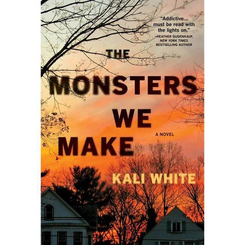 The Monsters We Make - by  Kali White (Hardcover) - image 1 of 1