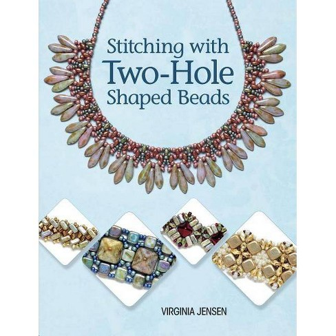 Stitching with Two-Hole Shaped Beads - by  Virginia Jensen (Paperback) - image 1 of 1