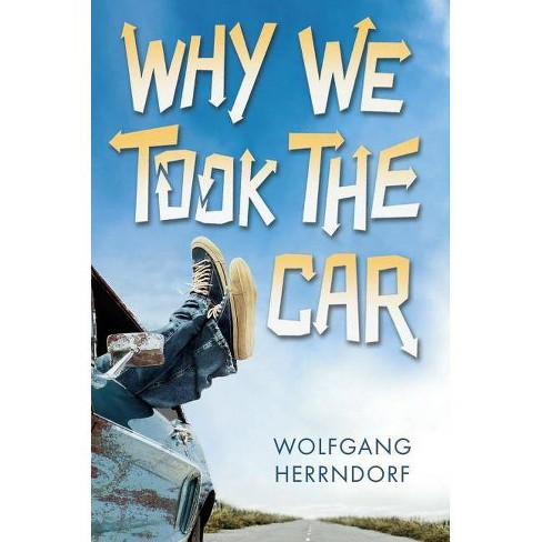 Why We Took the Car - by  Wolfgang Herrndorf (Hardcover) - image 1 of 1