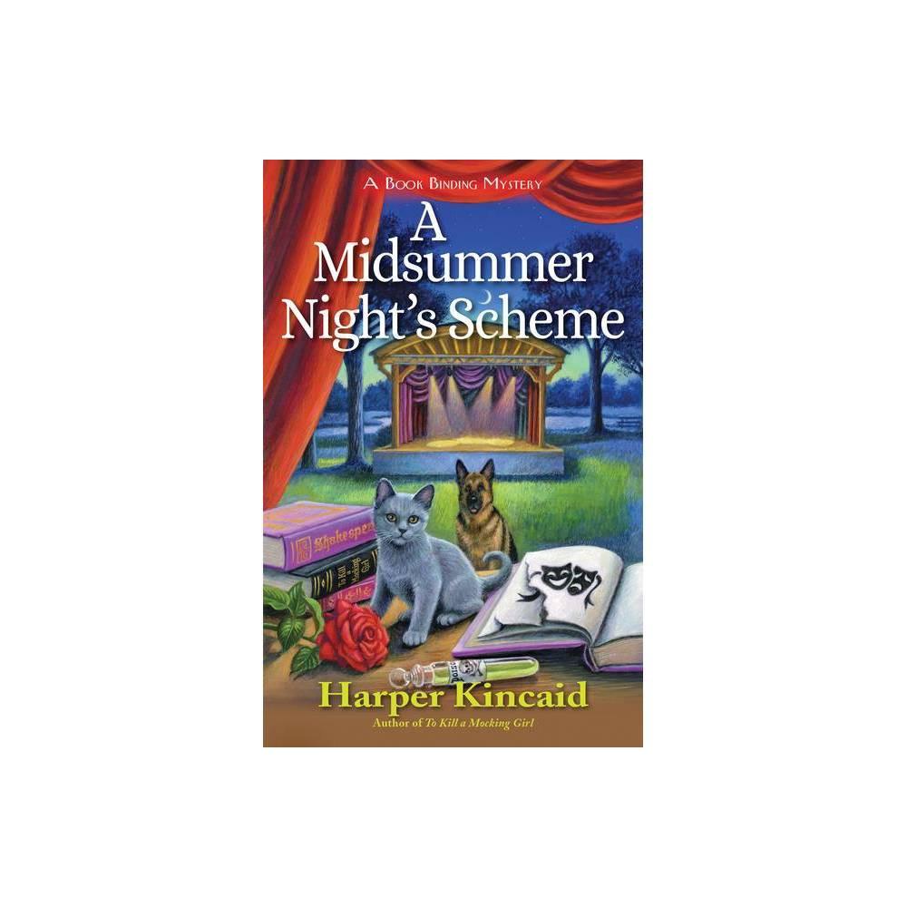 A Midsummer Night S Scheme A Bookbinding Mystery By Harper Kincaid Hardcover