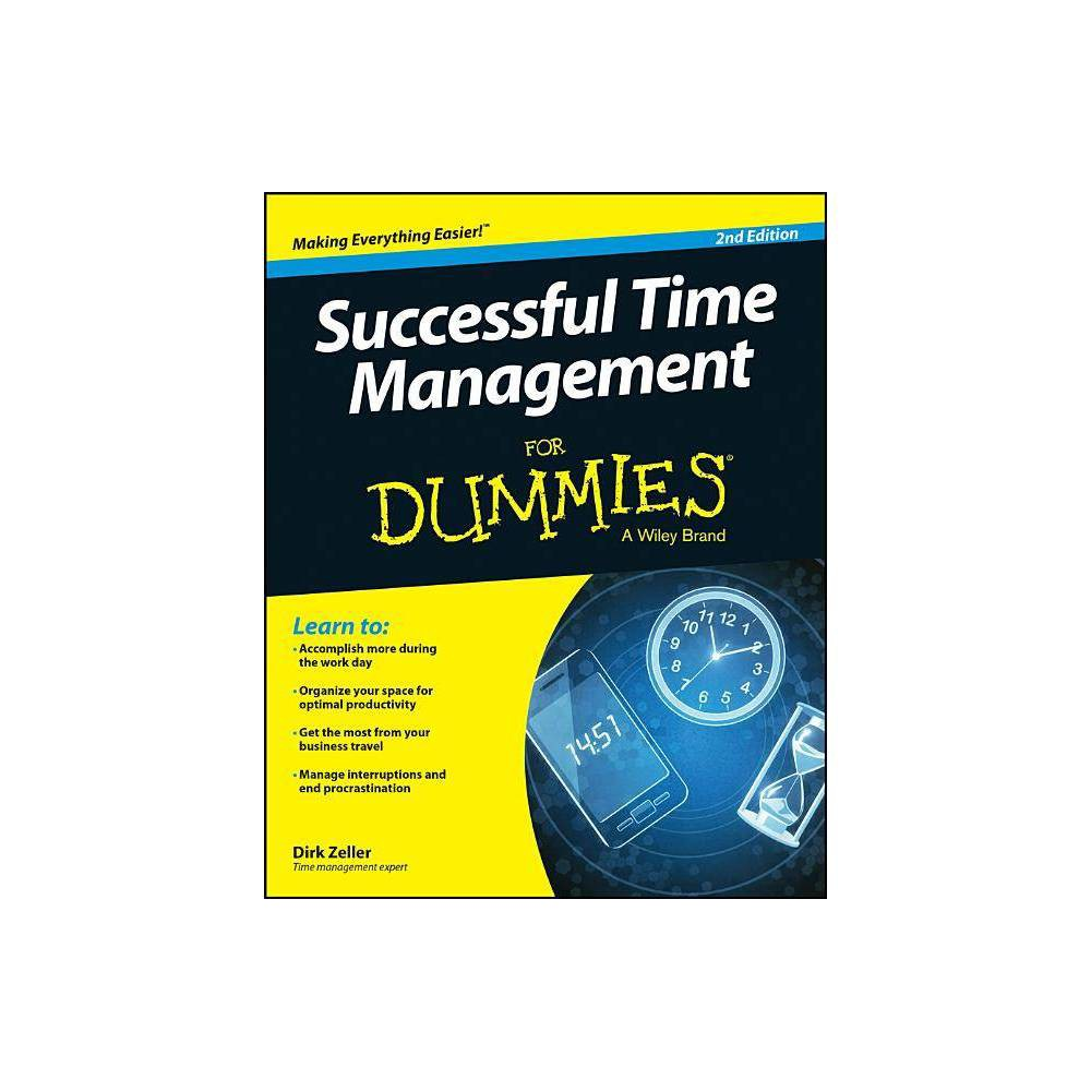 Successful Time Management For Dummies 2nd Edition By Dirk Zeller Paperback