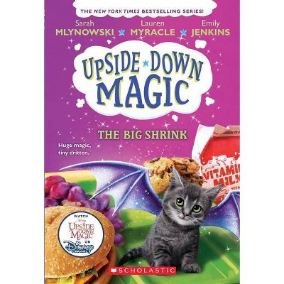 The Big Shrink - (Upside-Down Magic) by Sarah Mlynowski & Lauren Myracle & Emily Jenkins (Paperback)