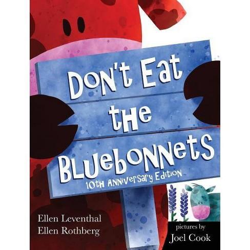 Don't Eat the Bluebonnets - by  Ellen Leventhal & Ellen Rothberg (Hardcover) - image 1 of 1