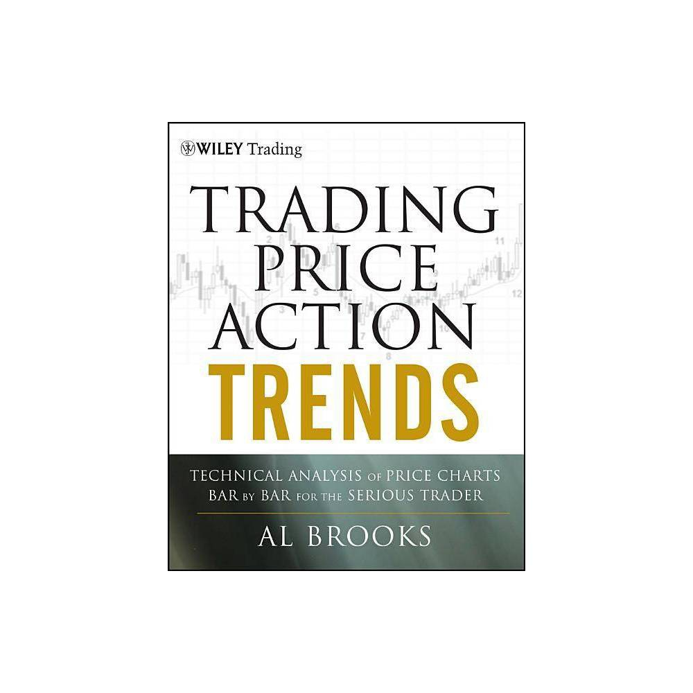 Trading Price Action Trends Wiley Trading By Al Brooks Hardcover
