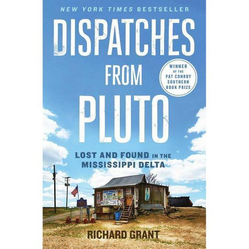 Dispatches from Pluto - by  Richard Grant (Paperback) - image 1 of 1