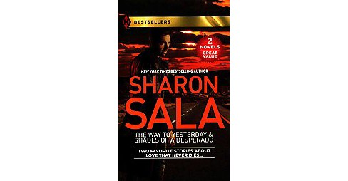 Way to Yesterday & Shades of a Desperado (Reissue) (Paperback) (Sharon Sala) - image 1 of 1