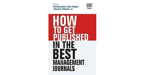 How to Get Published in the Best Management Journals (Hardcover) - image 1 of 1