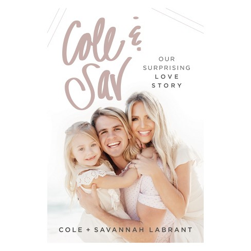 Cole and Sav : Our Surprising Love Story -  by Thomas Nelson (Hardcover) - image 1 of 1