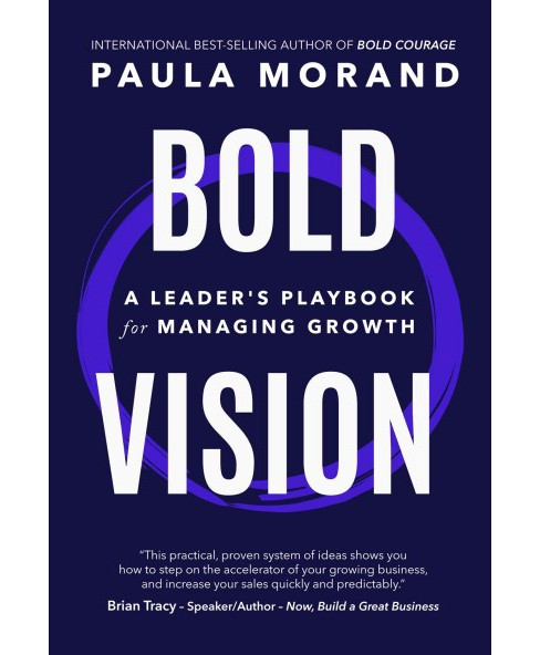 Bold Vision : A Leader's Playbook for Managing Growth -  by Paula Morand (Paperback) - image 1 of 1