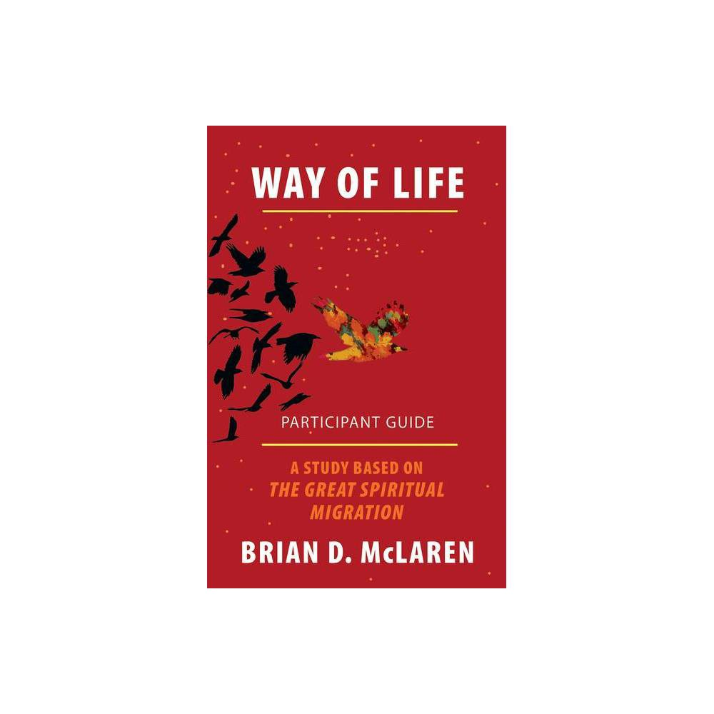 Way Of Life Participant Guide By Brian D Mclaren Paperback