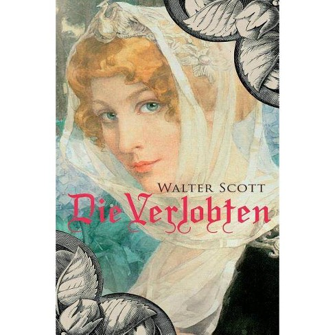 Die Verlobten - by  Walter Scott (Paperback) - image 1 of 1