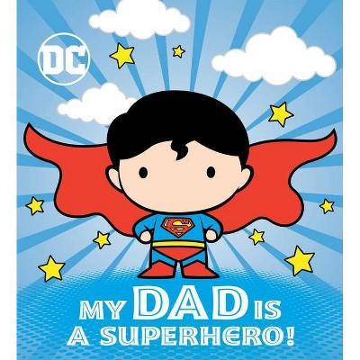 My Dad Is a Superhero! (DC Superman) - by  Dennis R Shealy (Board Book)