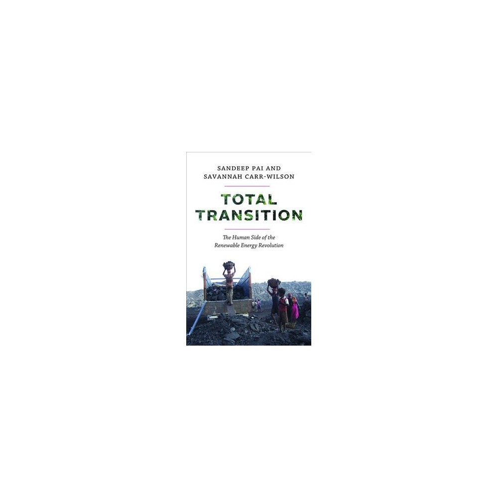 Total Transition : The Human Side of the Renewable Energy Revolution - (Paperback)