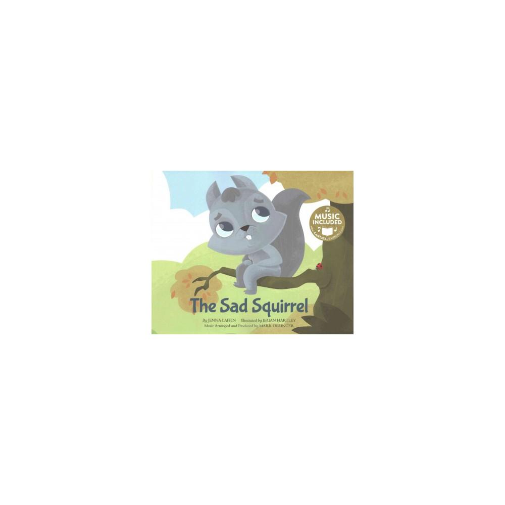 Sad Squirrel (Paperback) (Jenna Laffin)