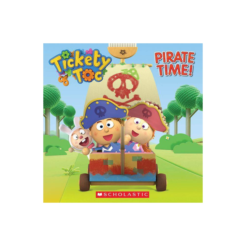 Tickety Toc: Pirate Time - by Anna Holmes (Paperback)