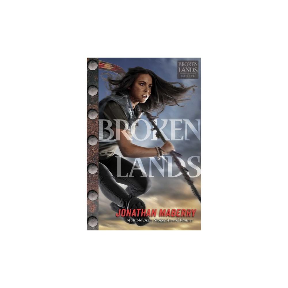 Broken Lands - (Broken Lands) by Jonathan Maberry (Hardcover)