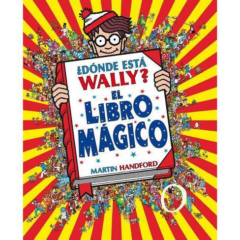 �d�nde Est� Wally? el Libro M�gico - (Colecci�n �d�nde Est� Wally?)by  Martin Handford (Hardcover) - image 1 of 1