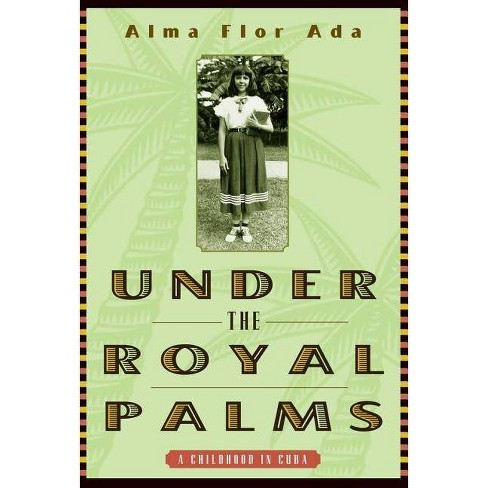 Under the Royal Palms - by  Alma Flor Ada (Hardcover) - image 1 of 1