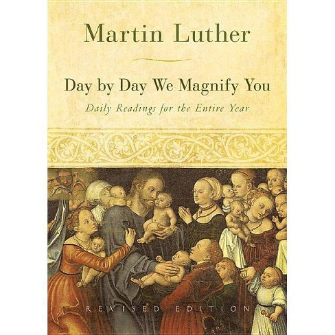 Day by Day We Magnify You - by  Martin Luther (Paperback) - image 1 of 1