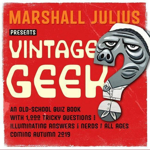 Vintage Geek - by Marshall Julius (Paperback)