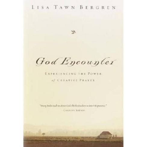 God Encounter - by  Lisa Tawn Bergren (Hardcover) - image 1 of 1