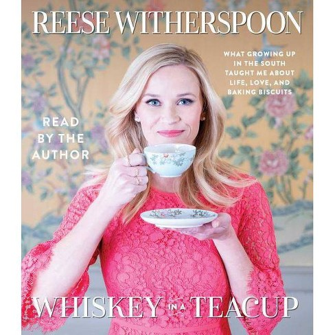 Whiskey in a Teacup : What Growing Up in the South Taught Me About Life, Love, and Baking Biscuits by Reese Witherspoon (Audiobook/CD) - image 1 of 1