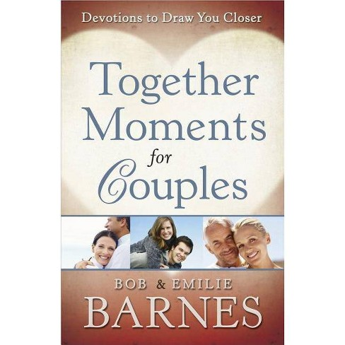 Together Moments for Couples - by  Bob Barnes & Emilie Barnes (Paperback) - image 1 of 1