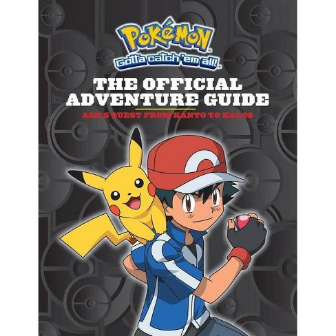 The Official Adventure Guide: Ash's Quest from Kanto to Kalos (Pokemon) - by  Simcha Whitehill - image 1 of 1