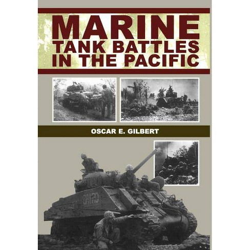Marine Tank Battles in the Pacific - by  Oscar E Gilbert (Hardcover) - image 1 of 1