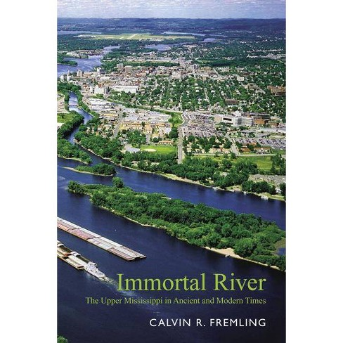 Immortal River - by  Calvin R Fremling (Paperback) - image 1 of 1