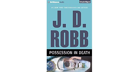 Possession in Death (Unabridged) (CD/Spoken Word) (J. D. Robb) - image 1 of 1